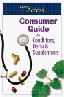 Click here for more information about Quick Access Consumer Guide to Conditions, Herbs & Supplements