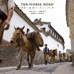 Click here for more information about Tea Horse Road: China's Ancient Trade Road to Tibet