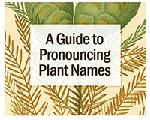 Click here for more information about A Guide to Pronouncing Plant Names - Audio CD