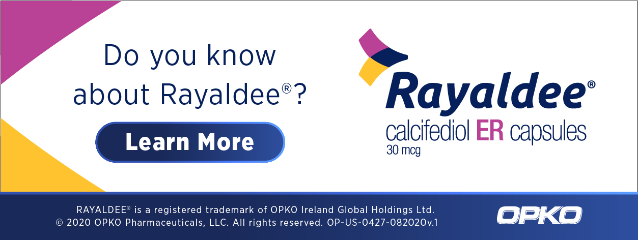 Do you know about Rayaldee(R)? Learn More | Rayaldee calcifediol ER capsules 30 mcg | RAYALDEE is a registered trademark of OPKO Ireland Global Holdings Ltd. 2020 OPKO Pharmaceuticals, LLC. All rights reserved. OP-US-0427-082020v.1