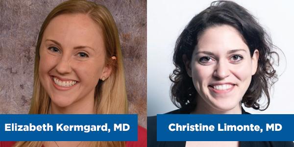 Elizabeth Kermgard, MD   Christine Limonte, MD
