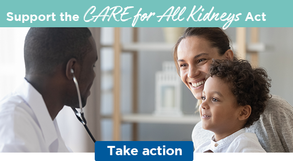 Support the CARE for All Kidneys Act   Take action