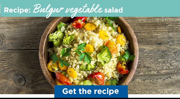 Recipe: Bulgur vegetable salad   Get the recipe