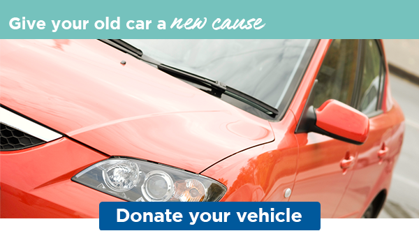 Give your old car a new cause | Donate your vehicle