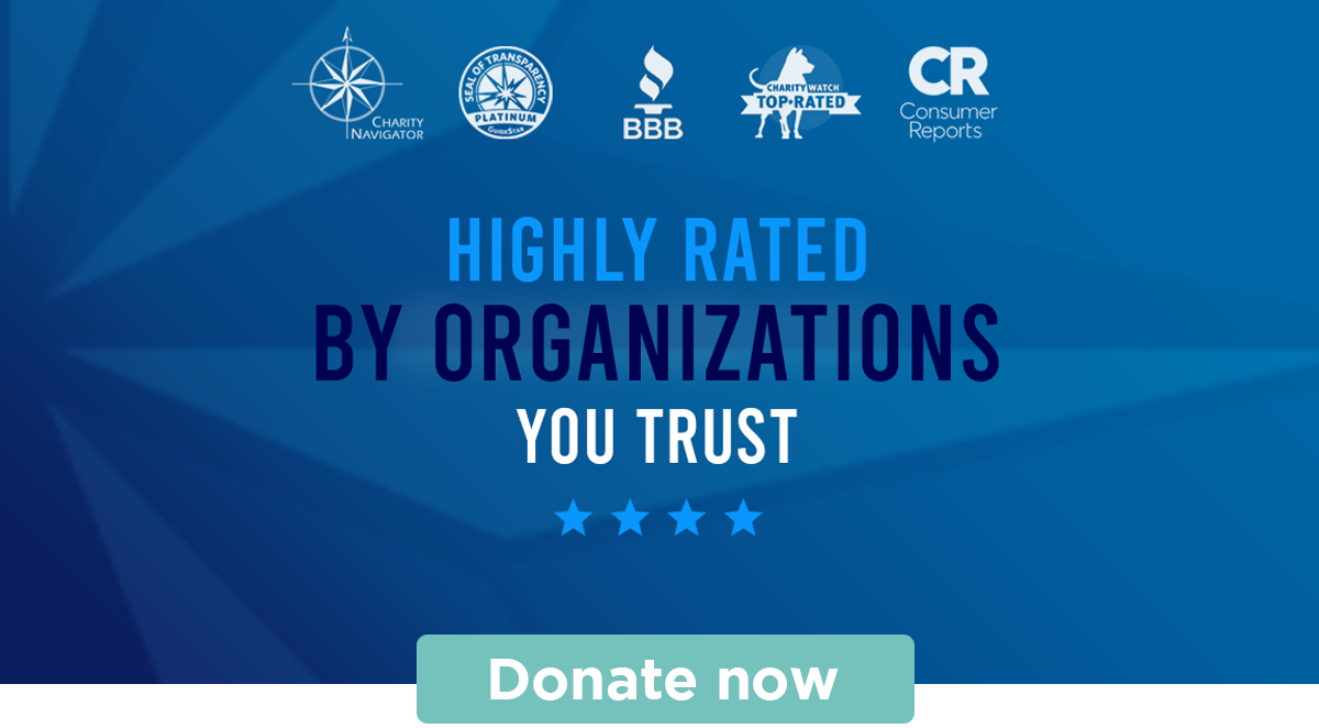 HIGHLY RATED BY ORGANIZATIONS YOU TRUST   Donate now
