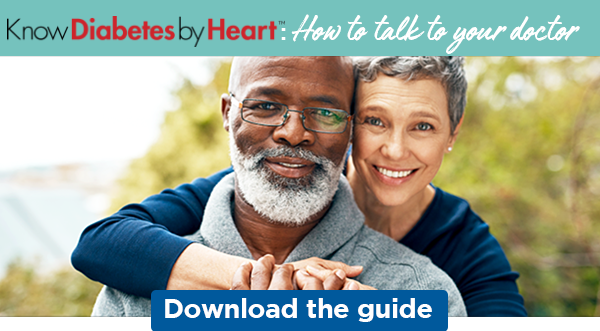 Know Diabetes By Heart: How to talk to your doctor   Download the guide