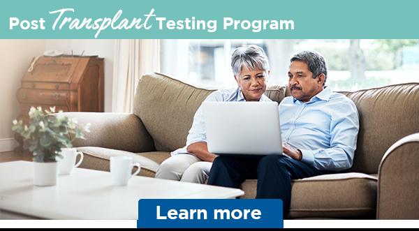 Post Transplant Testing Program   Learn more