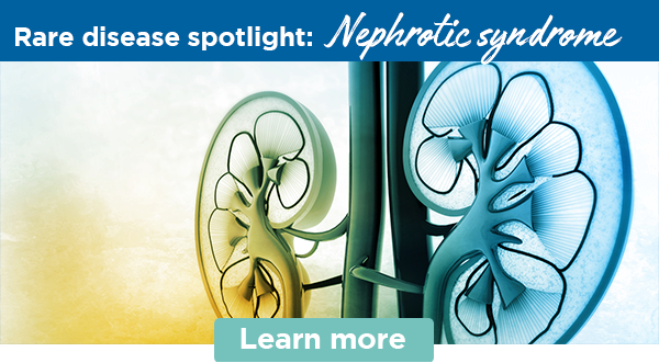Rare disease spotlight: Nephrotic syndrome | Learn more