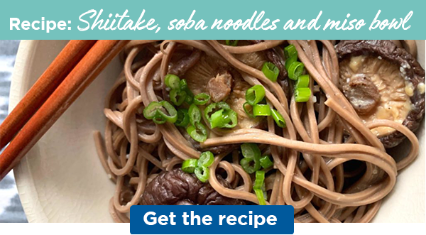 Recipe: Shiitake, soba noodles and miso bowl | Get the recipe
