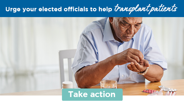 Urge your elected officials to help transplant patients | Take action