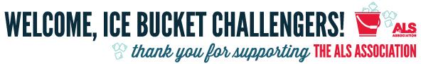 Welcome, Ice Bucket Challengers