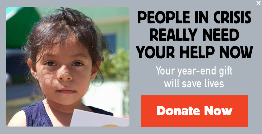 People in Crisis Need Help - Donate Now