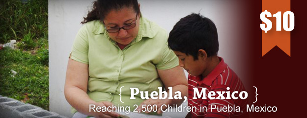 Reaching 2500 Children in Puebla Mexico