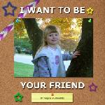 Click here for more information about I Want To Be Your Friend