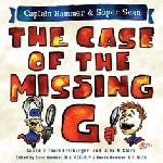 Click here for more information about Captain Hammer & Super Sean: The Case of the Missing G