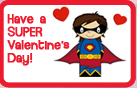 Have a SUPER Valentine's Day!