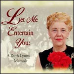 Let Me Entertain You: A Ruth Lyons Memoir Cassette