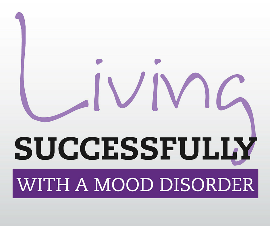 Living Successfully with  Mood Disorder