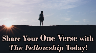 Share Your One Verse with The Fellowship Today!