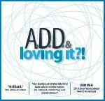 Click here for more information about ADD and Loving It! DVD