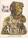 Click here for more information about John Muir's Book of Animals