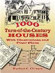1000 Turn-of-the-Century Houses: With Illustrations and Floo