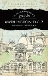 A Neighborhood Guide to Washington's, DC's Hidden History