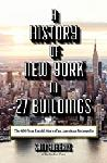 A History of New York in 27 Buildings: The 400-Year Untold S
