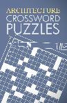 Architecture Crossword Puzzles Volume 1