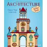 Architecture: Create Your Own City Sticker Book