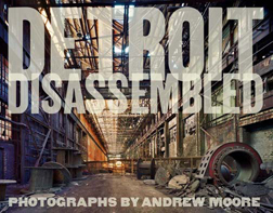 Detroit Disassembled - Photography by Andrew Moore