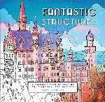 Fantastic Structures: A Coloring Book of Amazing Buildings R