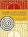 Frank Lloyd Wright on Architecture, Nature, and the Human Sp