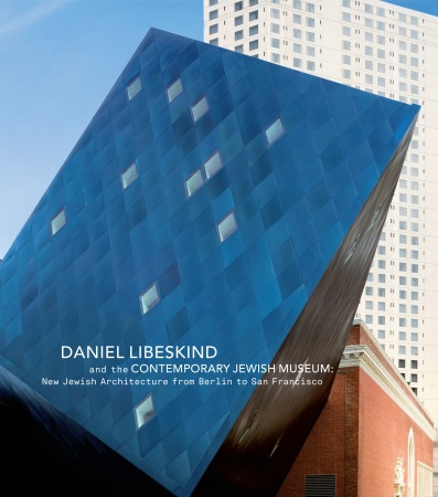Daniel Libeskind and the Contemporary Jewish Museum