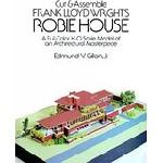 Robie House: Frank Lloyd Wright: A Full-COlor Scale Paper Mo