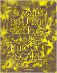 Toward anToward an Urban Ecology: SCAPE / Landscape Architec