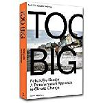 Click here for more information about Too Big: Rebuild by Design: A Transformative Response to Climate Change