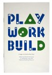 Click here for more information about PLAY WORK BUILD