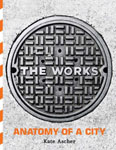 Click here for more information about Works: Anatomy of a City