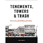 Click here for more information about Tenements, Towers & Trash