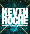 Click here for more information about Kevin Roche: Architecture as Environment
