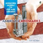 Click here for more information about American Landmarks: Miniature Models To Cut and Assemble