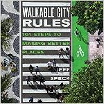 Click here for more information about Walkable City Rules: 101 Steps to Making Better Places