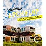 Click here for more information about Archiflop: A Guide to the Most Spectacular Failures in the History of Modern and Contemporary Architecture