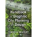 Click here for more information about Handbook of Biophilic City Planning Design