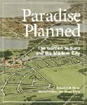 Click here for more information about Paradise Planned: The Garden Suburb & the Modern City