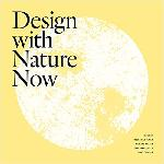 Click here for more information about Design with Nature Now