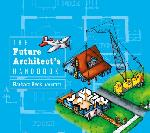 Click here for more information about The Future Architect's Handbook