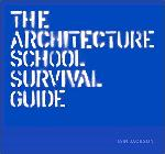 Click here for more information about The Architecture School Survival Guide