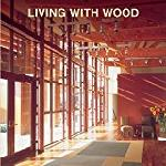 Click here for more information about Living with Wood